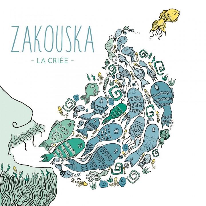 Zakouska - La criée (2019)