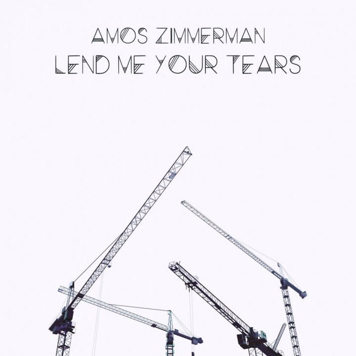 Amos Zimmerman - Lend Me Your Tears (2019)
