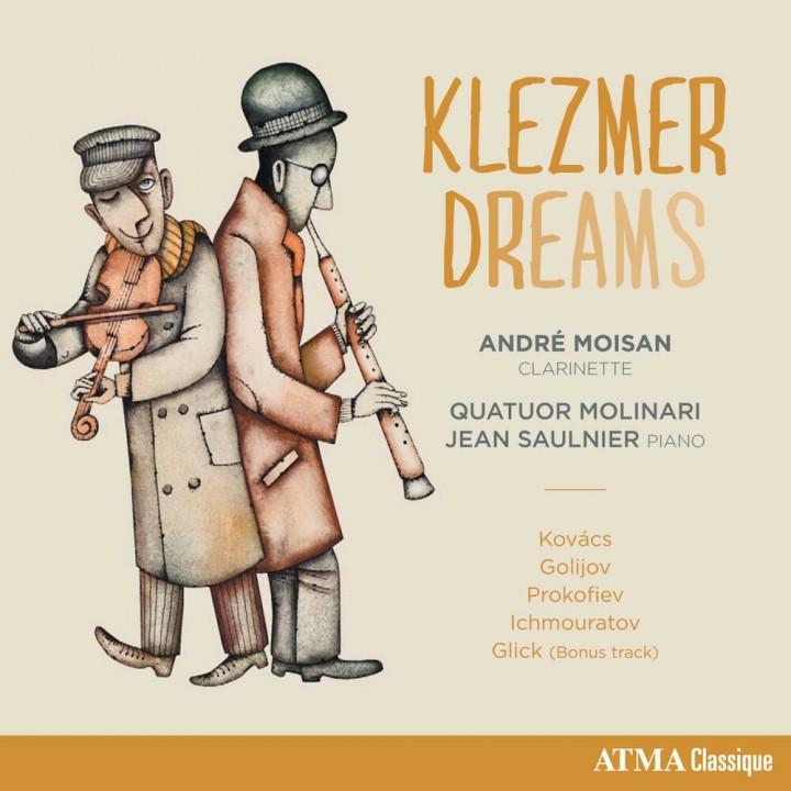 André Moisan, Molinari Quartet, Jean Saulnier - Klezmer Dreams (2017)