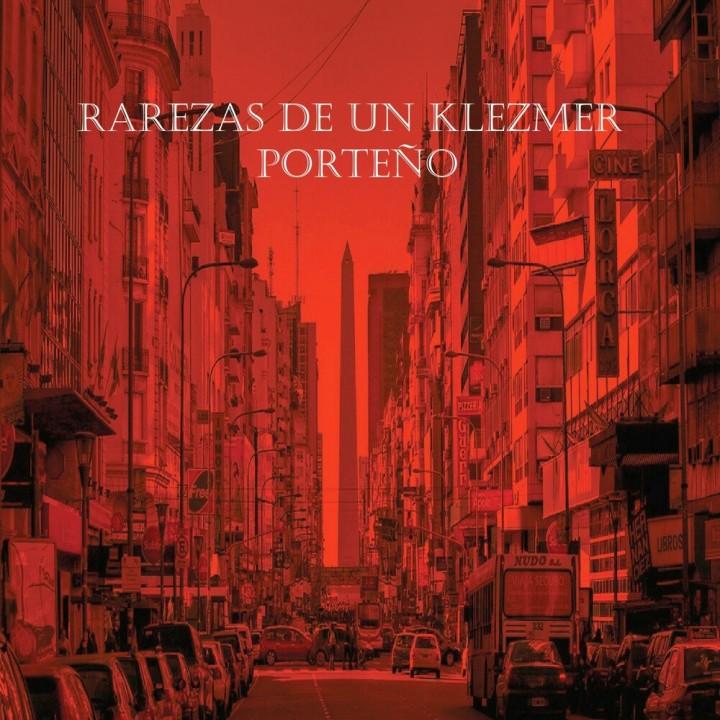 Tango Klezmer Project - Rarezas De Un Klezmer porteño (2019)