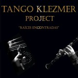 Tango Klezmer Project - Tango Klezmer Raices Encontradas (2017)
