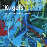 The Kugels - The Kugels Play Klezmer by Ross Harris (2018)