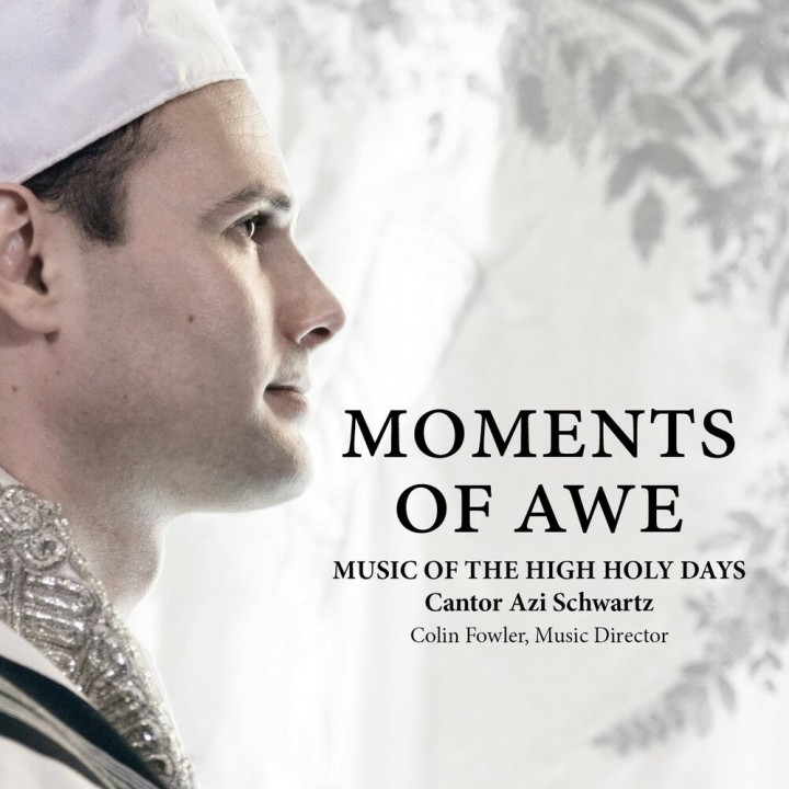 Cantor Azi Schwartz - Moments of Awe: Music of the High Holy Days (2017)