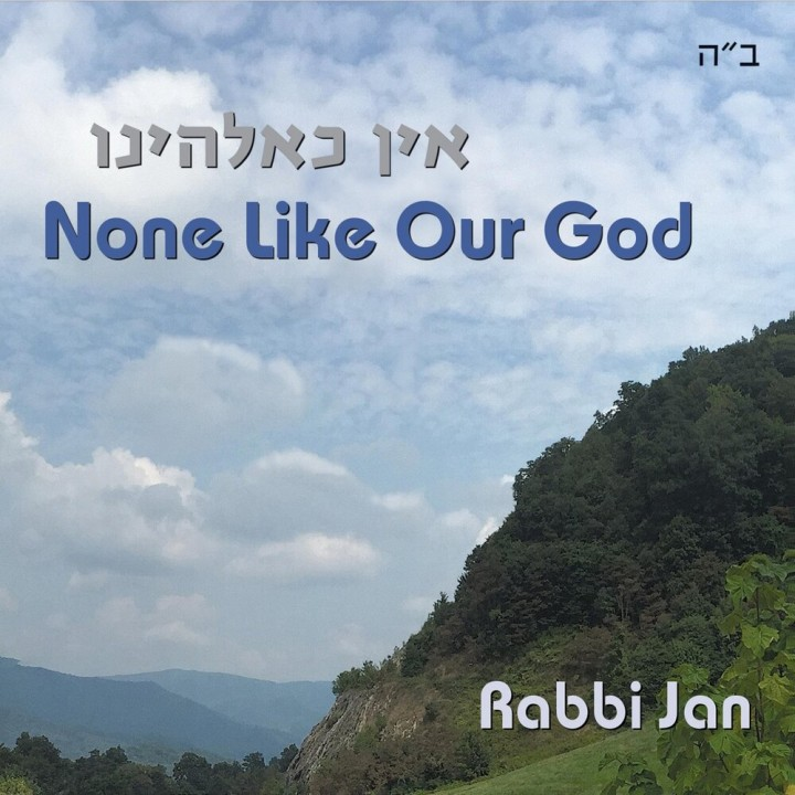 Rabbi Jan - None Like Our God (2019)