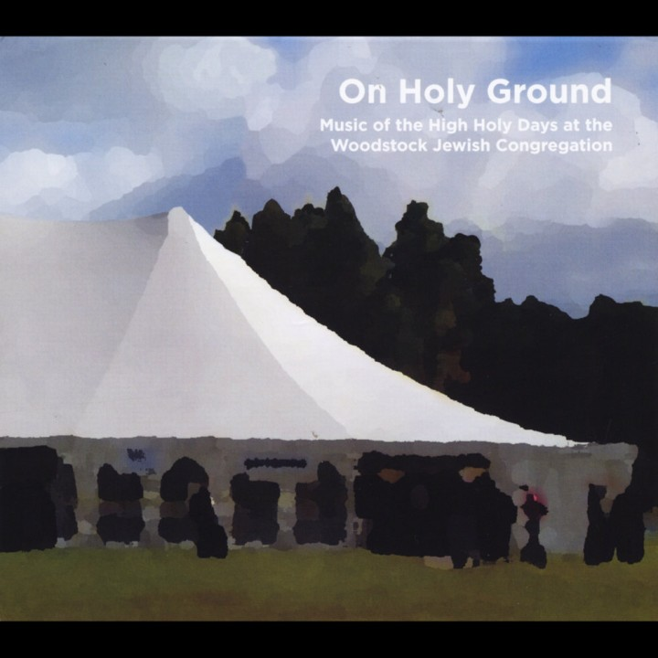 Rabbi Jonathan Kligler - On Holy Ground: Music of the High Holy Days at the Woodstock Jewish Congregation (2013)