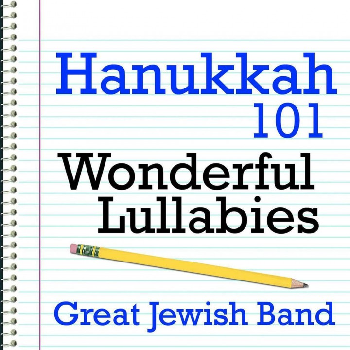 Great Jewish Band - Hanukkah 101 - Wonderful Lullabies (2009)