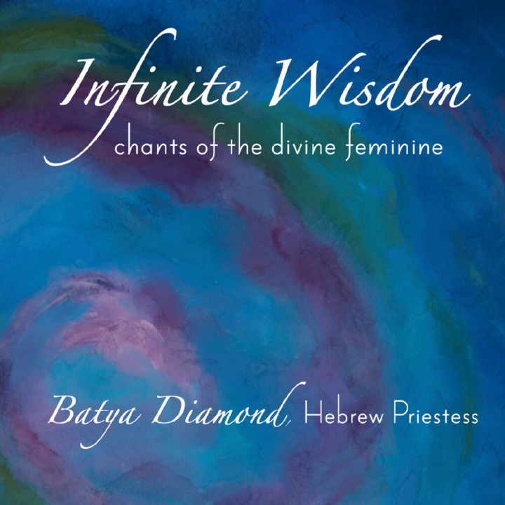 Batya Diamond - Infinite Wisdom: Chants of the Divine Feminine (2020)