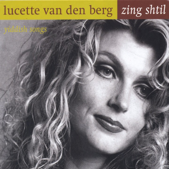 Lucette Van Den Berg - Zing shtil / yiddish songs (2005)