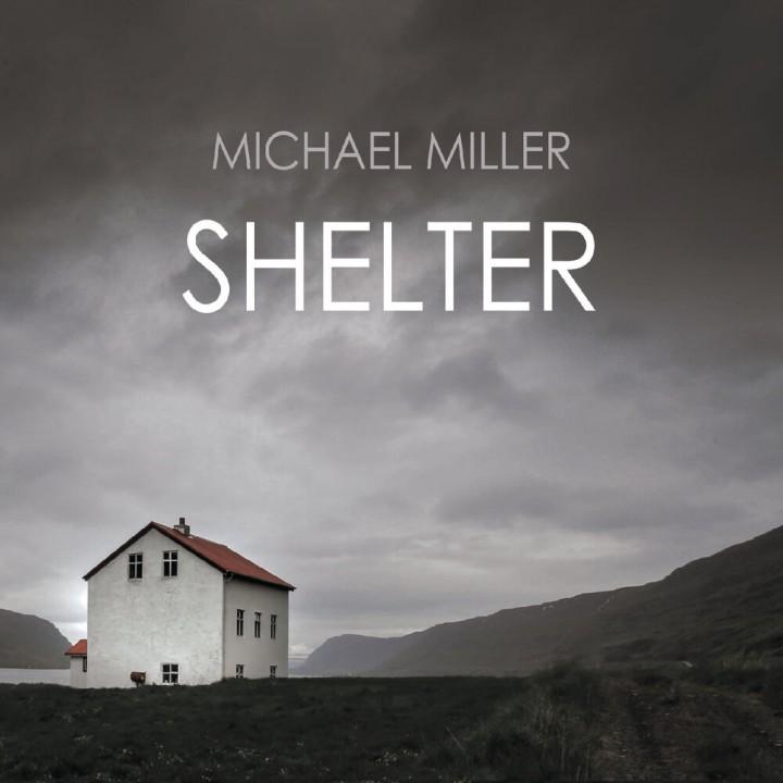 Michael Miller - Shelter (2019)