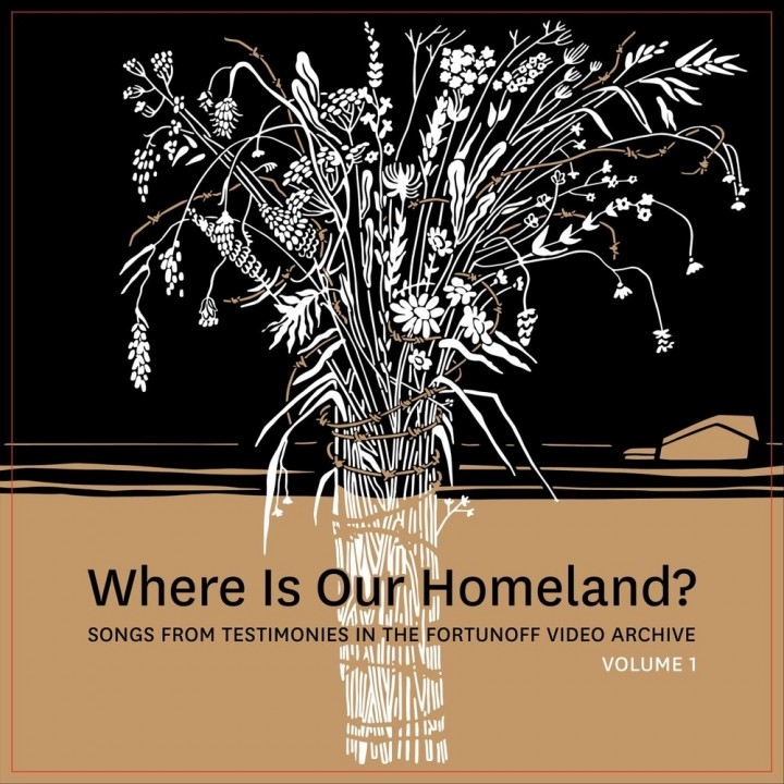 Zisl Slepovitch - Where Is Our Homeland? Songs From Testimonies in the Fortunoff Video Archive, Vol. 1 (2019)