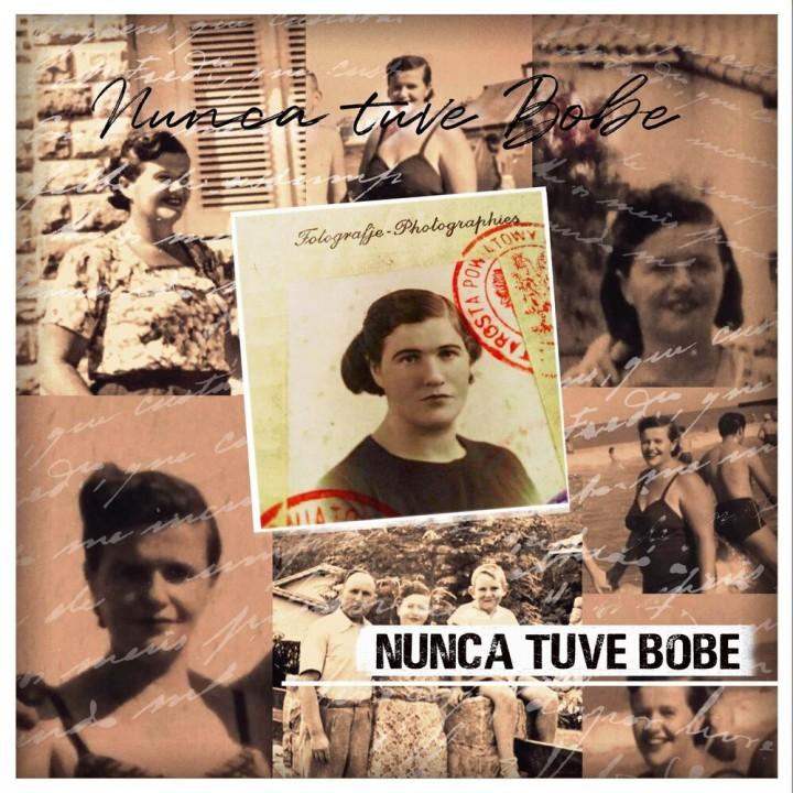 Nunca Tuve Bobe - Nunca Tuve Bobe (2020)