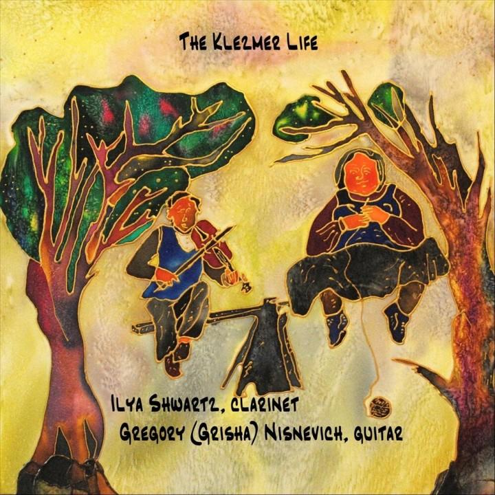 Ilya Shwartz & Gregory Grisha Nisnevich - The Klezmer Life (2020)