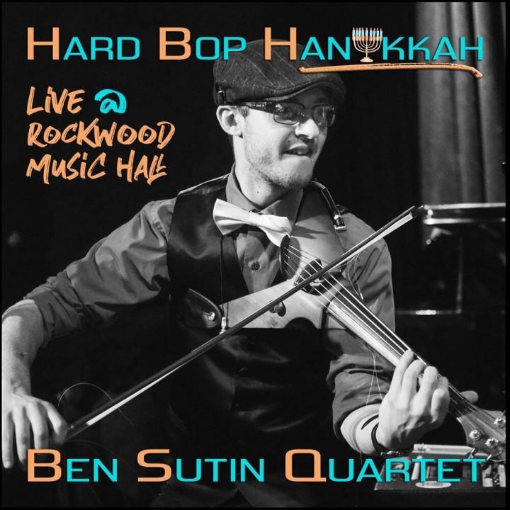 Ben Sutin Quartet - Hard Bop Hanukkah: Live at Rockwood Music Hall (2020)