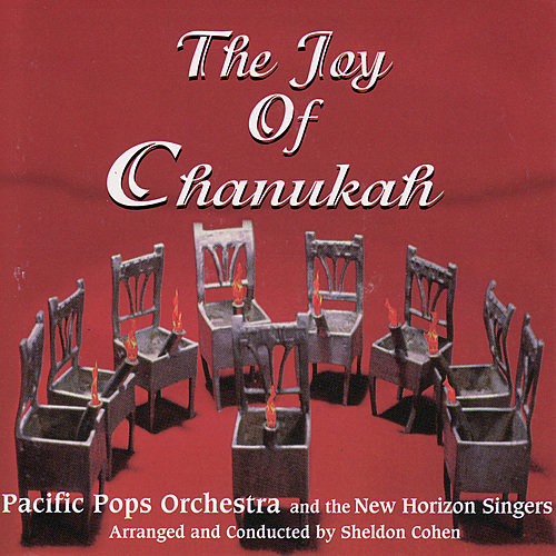 """The Pacific """"Pops"""" Orchestra - The Joy of Chanukah (2007)"""