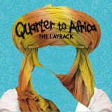 Quarter to Africa - The Layback (2017)
